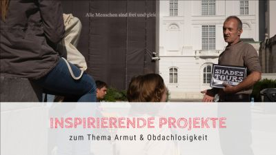 Inspirierende Projekte zum Thema Armut & Obdachlosigkeit